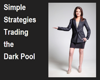 Simple Strategies Trading the Dark Pool.